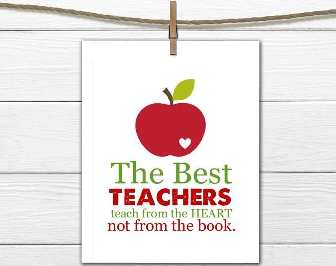 Teacher Appreciation Gift The Best Teachers Teach from the Heart 8x10 PDF INSTANT Download