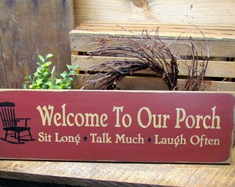 Wooden porch Sign, Welcome to Our Porch Sit Long Talk Much Laugh Often, Decor for the porch, Wood Sign Saying, Welcome Sign, Front Door