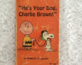 He's Your Dog Charlie Brown by Charles M Schultz, Vintage Paperback Book - 1968
