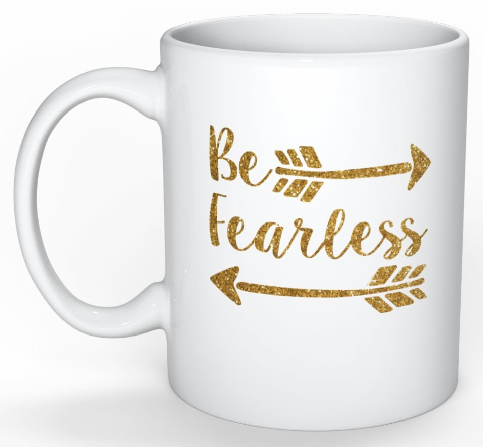 Be Fearless Quote Inspirational Coffee Mug Glitter And Gold