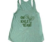 Oh Kale Yeah Tank Top, women's Kale Tank Top, Vegan Tank Top, Foodie Tank, Chef Tank, Vegetarian Tank, Paleo crossfit tank, yoga Tank Top