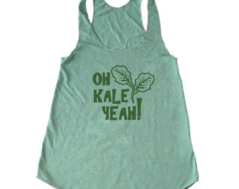 Oh Kale Yeah® Tank Top, women's Kale Tank Top, Vegan Tank Top, Foodie Tank, Chef Tank, Vegetarian Tank, Paleo crossfit tank, yoga Tank Top