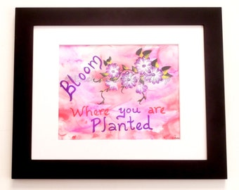 Bloom Where You Are Planted  Original Painting Inspirational Art ~ Inspirational Quote Mixed Media ~ Motivational Quotes Original Artwork