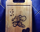 All You Need Is Love Pyrography Cutting Board