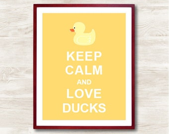 Keep Calm and Love Ducks - Instant Download, Typographic Print, Inspirational Quote, Keep Calm Poster, Animal Art Print, Kitchen Decor