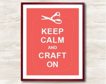 Keep Calm and Craft On - Instant Download, Custom Color, Personalized Gift, Inspirational Quote, Keep Calm Poster, Typographic Print