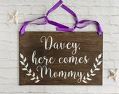 Custom Here Comes the Bride Sign - Here Comes Mommy Boho Wedding Bride Sign with Laurels - Wood Wedding Sign