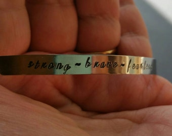 Strong-brave-fearless mantra cuff, mantra bracelet, quote bracelet, saying bracelet, quote cuff, saying cuff, stainless steel non tarnish
