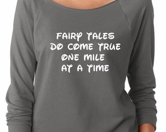 Fairy Tales Do Come True One Mile at a Time Sweatshirt. Run Disney   Disney Princess