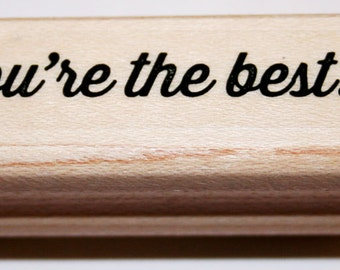 You're the Best Rubber Stamp from Stampin Up