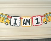 School Bus Birthday I AM 1 High Chair Banner Photo Prop Wheels on the Bus party by Feisty Farmers Wife