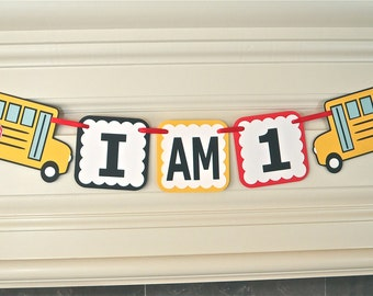 School Bus Banner Birthday I AM 1  I AM 2 I AM 3 High Chair Banner 1st 2nd 3rd Birthday Wheels on the Bus party by Feisty Farmers Wife