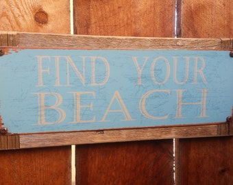 """Recycled wood framed """"Find your Beach"""" street sign"""