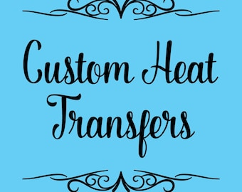 Custom Heat Transfers for T-Shirts, Tote Bags, Pillows, Etc. - Heat Transfer Vinyl