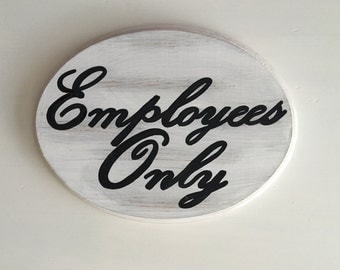 Employees Only sign (XL) (white) (9x11)