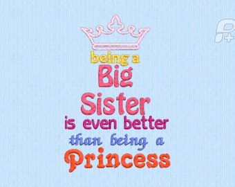 Being a Big Sister is even better than being a Princess embroidery/applique file