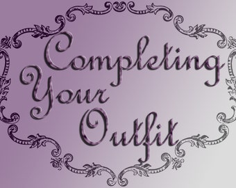Completing Your Oufit - Information