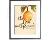 The Lord will Provide - Genesis 22:14 - Encouragement - PRINT - Wall Art