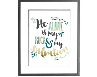 He Alone is my Rock and my Salvation - Psalm 62:2 - Encouragement - INSTANT DOWNLOAD - Printable Wall Art