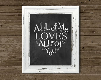 Chalkboard Sign Print - All of Me Loves All of You instant digital download 8x10 print w/ chalkboard-like backgound