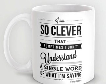 Oscar Wilde Quote Mug - I'm so clever - Mother's day gift