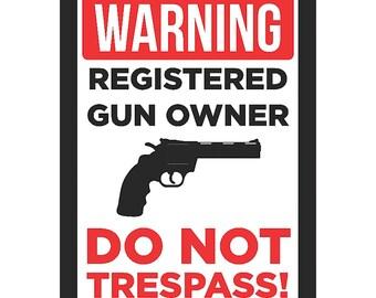 Warning - Registered Gun Owner - Do Not Pass! Sign Gun Rights 2nd Amendment Plastic Man Cave s213 Metal Aluminum Plastic