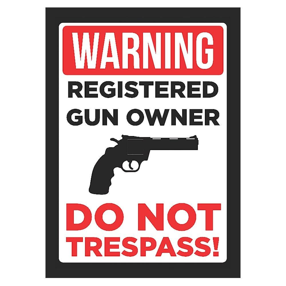 warning registered gun owner do not pass sign gun rights