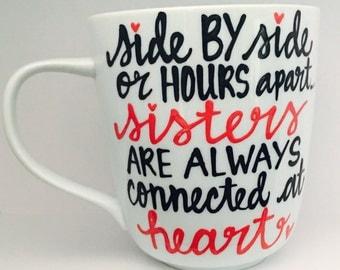 Sister Mug- Distance Mug- I love my sister mug- Sisters Best Friend Mug - gift for sister