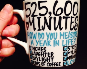 525,600 minutes Seasons of Love RENT coffee cup