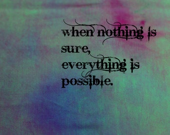When Nothing is Sure, Everything is Possible Magnet