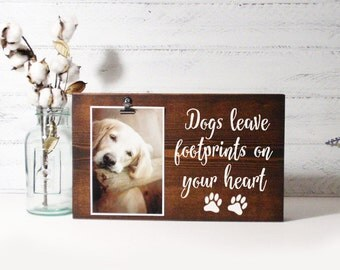 Wood Block Photo Holder-Dogs Leave Footprints On Your Heart- Country Decor- Rustic Decor- Farmhouse Decor- Dog Frame
