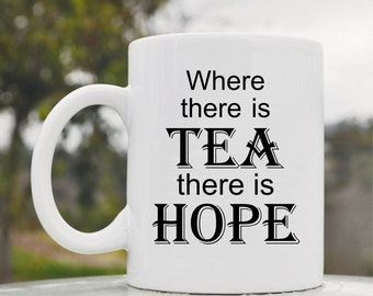 Slap-Art™ Where there is tea there is hope 11oz coffee mug cup