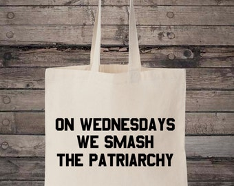 Feminist On Wednesdays We Smash The Patriarchy Feminism Cotton Shopping Tote Bag
