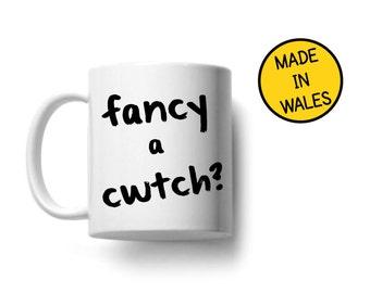Fancy a Cwtch cuddle welsh wales cup mug