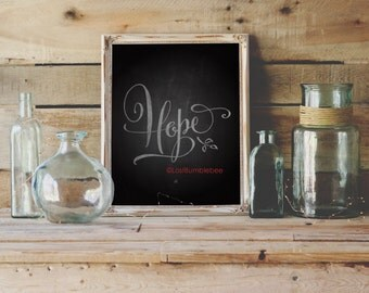 Rustic HOPE  Chalkboard Print- Instant Download: Hand Lettered by LostBumblebee 8x10 + 11x14
