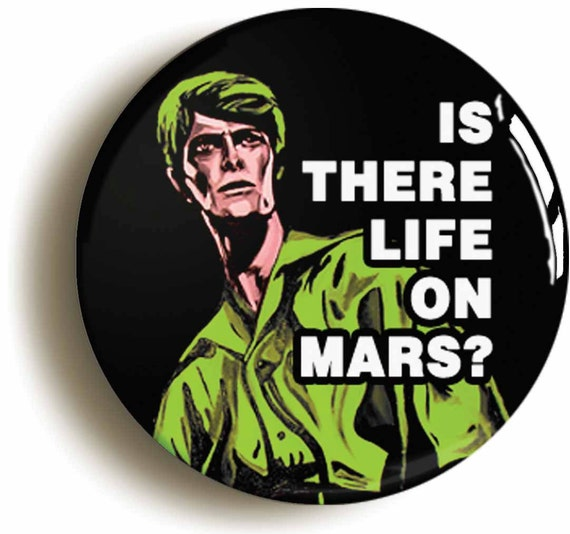 David Bowie Is There Life On Mars Badge Button by ...