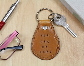 You Are My Hero Keychain - Leather You Are My Hero Key Fob - Leather Key Chain - Leather You Are My Hero Keyring - Christmas Gift For Dad