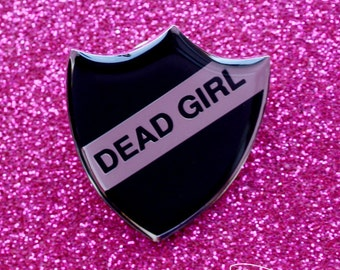 Dead Girl Pin Badge