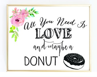 All you need is love and Maybe a Donut sign - Pink