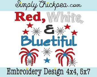 Embroidery Design - Red White and Bluetiful - 4th of July - Fireworks - Independence Day - For 4x4 and 5x7 Hoops