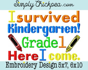 Embroidery Design - I Survived Kindergarten Grade 1 Here I Come - Instant Download - Back to School - Graduation - For 5x7 and 6x10 Hoops