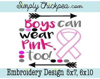 Embroidery Design - Boys Can Wear Pink Too - Appliqué - Support Ribbon - Breast Cancer - Awareness - Arrows - For 5x7 and 6x10 Hoops