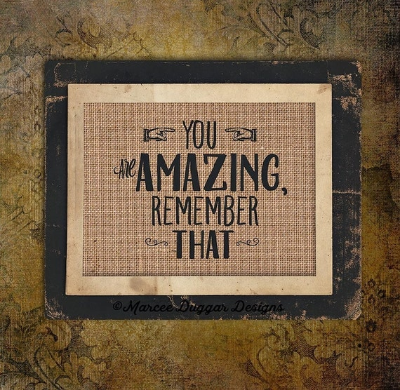 You Are Amazing| Heart | Remember That  | Burlap Gift | Love |Valentines Day | Couple Gift | Personalize | 8x10 | #0201