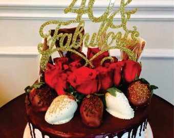6 inch 40 and Fabulous Cake Topper - Birthday, Milestone, 40th Birthday
