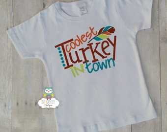 Coolest Turkey in Town Thanksgiving Shirt, Boy Thanksgiving, Boy Turkey Shirt, Thanksgiving Shirt, Boy First Thanksgiving
