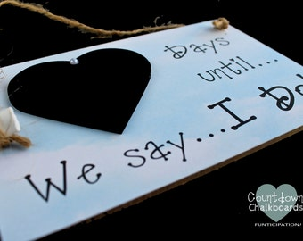 "Engagement gift. Bridal Shower gift ""Days Until..We Say I Do!""  (Sky) Wedding Countdown sign, Fiancé Gift! Ready To Ship!"