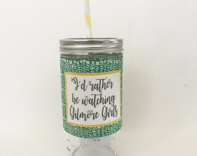 Id Rather be Watching Gilmore Girls Mason Jar Tumbler 24oz with Insulated Mason Jar Cozy BPA Free Straw