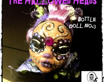 The Hallowed Heads Bottle Doll No. 3