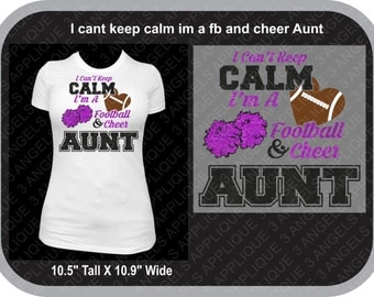 I Can't Keep Calm I'm a Football And Cheer Aunt  SVG Cutter Design INSTANT DOWNLOAD