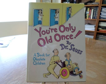 You're Old Old Once by Dr. Seuss A Book for Obsolete Children